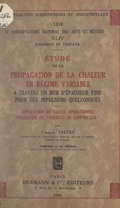 François Treves et Marcel Véron - Étude de la propagation de la chaleur en régime variable à travers un mur d'épaisseur finie pour des impulsions quelconques - Application du calcul opérationnel, utilisation du produit de composition.