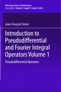Introduction to Pseudodifferential and Fourier Integral Operators- Volume 1, Pseudodifferential Operators - François Treves |