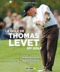 François Trillo - Le golf de Thomas Levet.