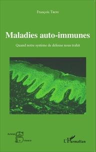 François Tron - Maladies auto-immunes - Quand notre système de défense nous trahit.
