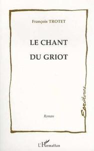 François Trotet - Le chant du griot.