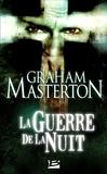 François Truchaud et Graham Masterton - La Guerre de la nuit - Les Guerriers de la nuit, T4.