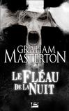François Truchaud et Graham Masterton - Le Fléau de la nuit - Les Guerriers de la nuit, T3.