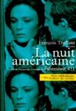 François Truffaut - La nuit américaine - Suivi du Journal du tournage de Fahrenheit 451.