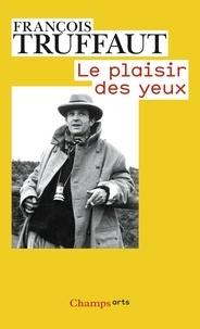 François Truffaut - Le plaisir des yeux.