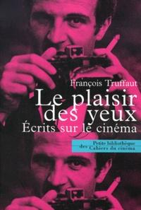 Le plaisir des yeux. Ecrits sur le cinéma.pdf