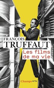 François Truffaut - Les films de ma vie.