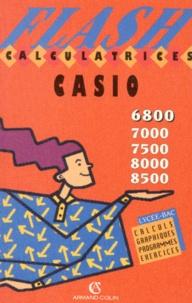 CALCULATRICES CASIO 6800, 7000, 7500, 8000, 8500. Lycées-Bac Calculs, Graphiques, Programmes, Exercices - François Tuaillon |