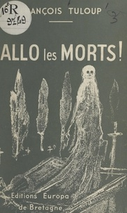 François Tuloup - Allô les morts !.