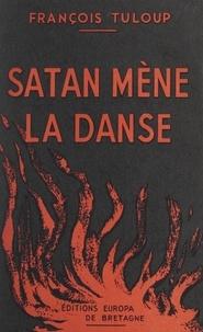 François Tuloup - Satan mène la danse - Ou Diaoulek, pirate diabolique.