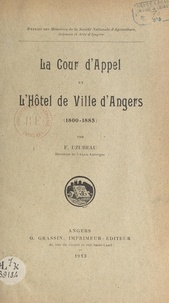 François Uzureau - La Cour d'appel à l'hôtel de ville d'Angers (1800-1885).