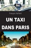 François Vaillant - Un taxi dans Paris - Un témoignage captivant.