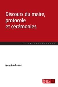 François Valembois - Discours du maire, protocole et cérémonies.