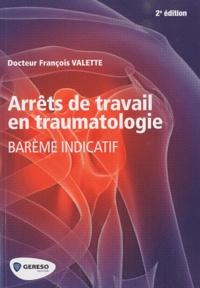 François Valette - Arrêts de travail en traumatologie - Barème indicatif.