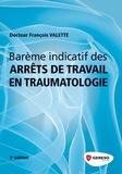 François Valette - Barême indicatif des arrêts de travail en traumatologie.