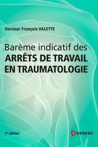 François Valette - Barème indicatif des arrêts de travail en traumatologie.