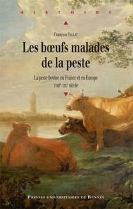 Téléchargement gratuit du livre électronique Google Les boeufs malades de la peste  - La peste bovine en France et en Europe (XVIIIe-XIXe siècle)  par François Vallat