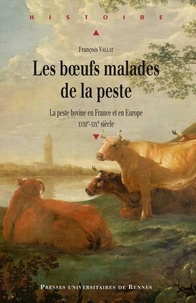 Ebooks allemands téléchargement gratuit pdf Les boeufs malades de la peste  - La peste bovine en France et en Europe (XVIIIe-XIXe siècle)