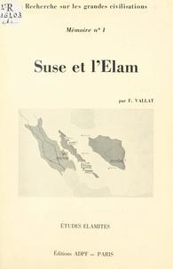 François Vallat - Suse et l'Elam.
