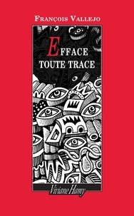 François Vallejo - Efface toute trace.