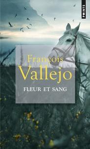 François Vallejo - Fleur et sang.