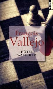 François Vallejo - Hôtel Waldheim.