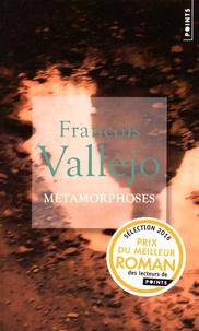 François Vallejo - Métamorphoses.