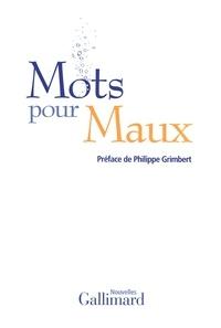 François Vallejo et Marie-Ange Guillaume - Mots pour Maux.
