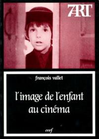 François Vallet - L'image de l'enfant au cinéma.