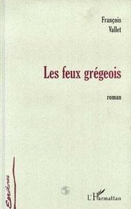 François Vallet - Les feux gregeois.