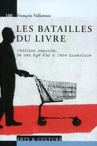 Les batailles du livre - Lédition romande, de son âge dor à lère numérique.pdf