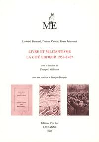 François Vallotton et Damien Carron - Livre et militantisme - La Cité éditeur 1958-1967.