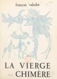 François Valorbe - La vierge aux chimères.