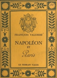 François Valorbe et Erik Losfeld - Napoléon et Paris.