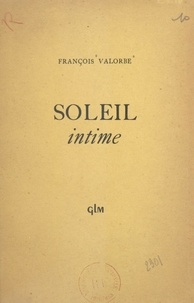 François Valorbe - Soleil intime.
