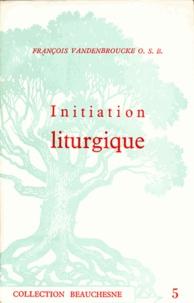 François Vandenbrouck - Initiation liturgique.