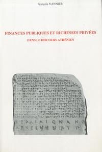 François Vannier - Finances publiques et richesses privées dans le discours athénien aux Ve et IVe siècles.