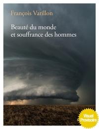 François Varillon et Charles Ehlinger - Beauté du monde et souffrance des hommes.
