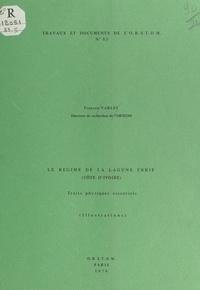François Varlet et  Office de la recherche scienti - Le régime de la lagune Ébrié (Côte d'Ivoire) - Traits physiques essentiels.