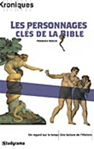 François Varlin - Les personnages clés de la Bible.