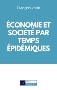 François Vatin - Economie et société par temps épidémiques.