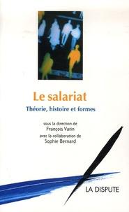 François Vatin - Le salariat : théorie, histoire et formes.
