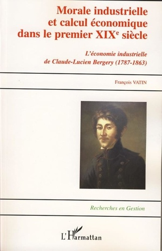 François Vatin - Morale industrielle et calcul économique dans le premier XIXe siècle - Claude-Lucien Bergery (1787-1863).