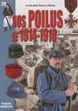 François Vauvillier - Nos Poilus de 1914-1918 : l'infanterie - Août 1914 - novembre 1918.