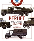 François Vauvillier - Tous les Berliet militaires 1914-1940 - Volume 1, Les camions.