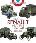 François Vauvillier - Tous les Renault militaires (1914-1940) - Volume 1, Les camions.