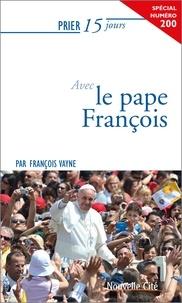 François Vayne - Prier 15 jours avec le pape François.