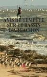 François Veillon - Avis de tempête sur le bassin d'Arcachon - Roman régional.