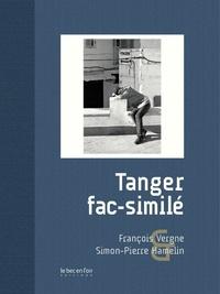 François Vergne et Simon-Pierre Hamelin - Tanger fac-similé.