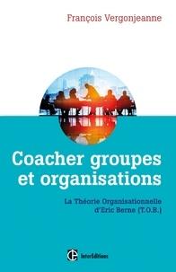 Deedr.fr Coacher les groupes et les organisations avec la Théorie Organisationnelle d'Eric Berne (T.O.B.) Image